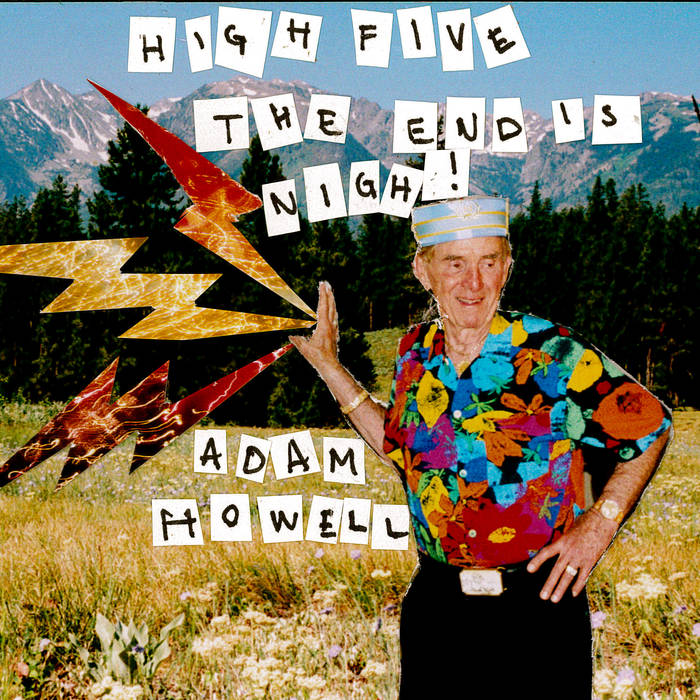 Adam Howell High Five The End is Nigh